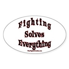 Fighting Solves Everything Oval Decal