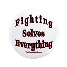 "Fighting Solves Everything 3.5"" Button (100 p"