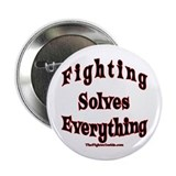 "Fighting Solves Everything 2.25"" Button"