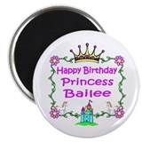 Happy Birthday Princess Bailee Magnet