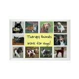 Therapy Animals Work For Hugs Rectangle Magnet (10