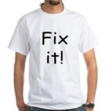 Fix it! Shirt