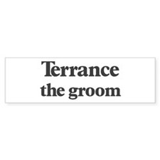 Terrance the groom Bumper Bumper Sticker