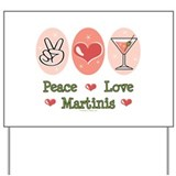 Peace Love Martini Yard Sign