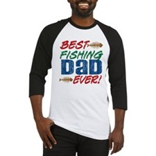Best Fishing Dad Ever! Baseball Jersey