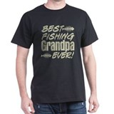 Best Fishing Grandpa Ever! T-Shirt