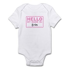 Hello My Name Is: Erin - Infant Bodysuit