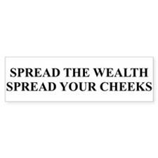 Spread the Wealth / Cheeks Bumper Bumper Sticker