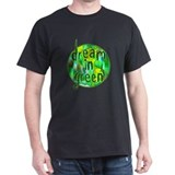 Dream in Green T-Shirt
