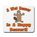 Wet Beaver Is A Happy Beaver Mousepad