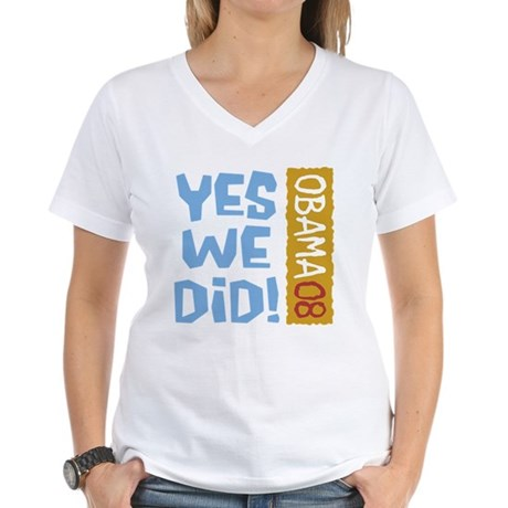 Yes We Did OBAMA 08 Women's V-Neck T-Shirt