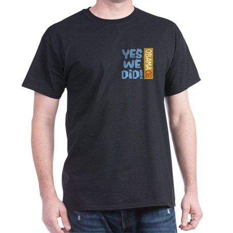 Yes We Did OBAMA 08 Dark T-Shirt