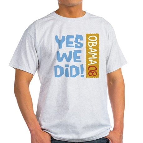 Yes We Did OBAMA 08 Light T-Shirt