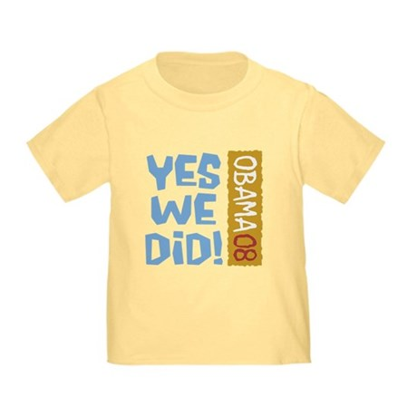 Yes We Did OBAMA 08 Toddler T-Shirt