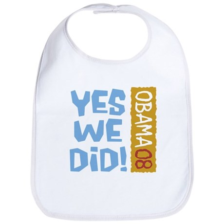 Yes We Did OBAMA 08 Bib