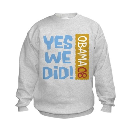 Yes We Did OBAMA 08 Kids Sweatshirt