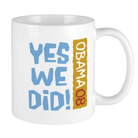 Yes We Did OBAMA 08 Mug