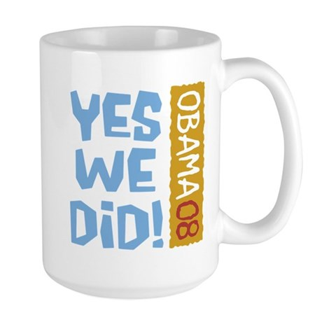 Yes We Did OBAMA 08 Large Mug