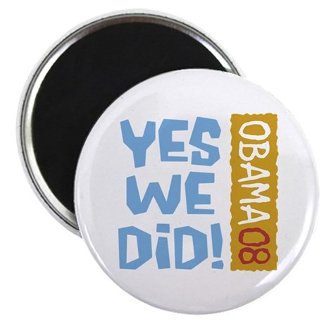 Yes We Did OBAMA 08 Magnet