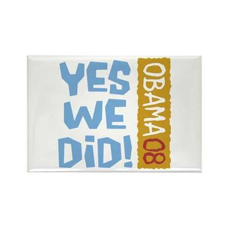 Yes We Did OBAMA 08 Rectangle Magnet
