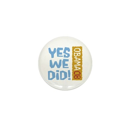 Yes We Did OBAMA 08 Mini Button