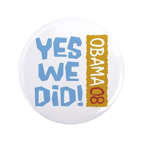 "Yes We Did OBAMA 08 3.5"" Button"