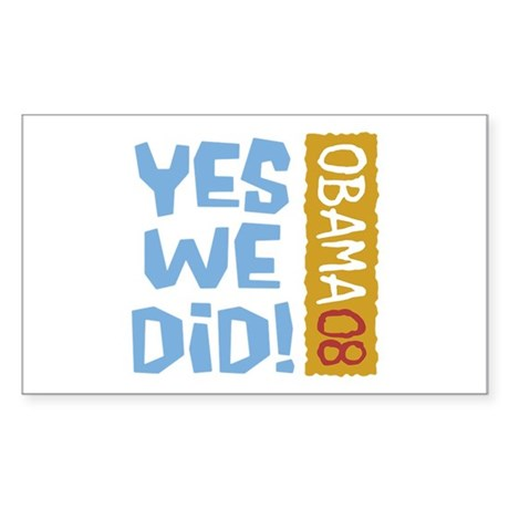 Yes We Did OBAMA 08 Rectangle Sticker