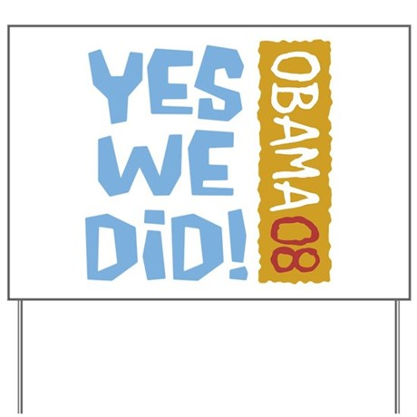 Yes We Did OBAMA 08 Yard Sign