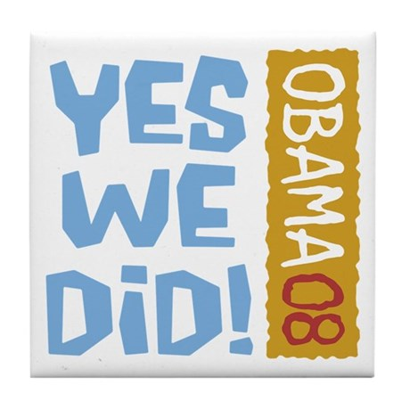 Yes We Did OBAMA 08 Tile Coaster