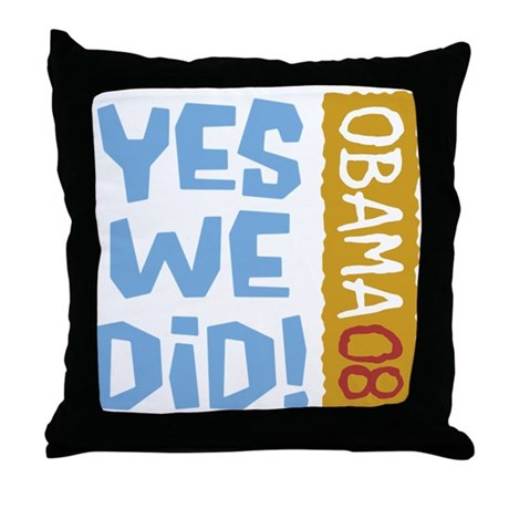 Yes We Did OBAMA 08 Throw Pillow