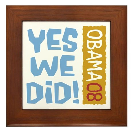 Yes We Did OBAMA 08 Framed Tile