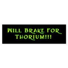 Brake 4 Thorium Bumper Bumper Sticker