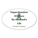 Husband Organ Donation Oval Sticker (10 pk)