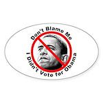 Anti Obama Don't Blame Me Oval Sticker (10 pk)