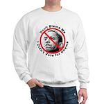 Anti Obama Don't Blame Me Sweatshirt