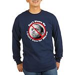 Anti Obama Don't Blame Me (Front) Long Sleeve Dark