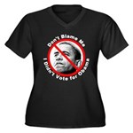Anti Obama Don't Blame Me (Front) Women's Plus Siz