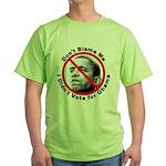 Anti Obama Don't Blame Me Green T-Shirt