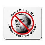 Anti Obama Don't Blame Me Mousepad