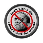 Anti Obama Don't Blame Me Large Wall Clock