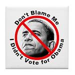 Anti Obama Don't Blame Me Tile Coaster