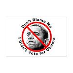 Anti Obama Don't Blame Me Mini Poster Print