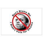 Anti Obama Don't Blame Me Large Poster
