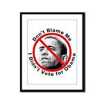 Anti Obama Don't Blame Me Framed Panel Print