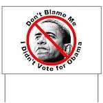 Anti Obama Don't Blame Me Yard Sign