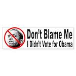 Anti Obama Don't Blame Me Bumper Sticker (10 pk)