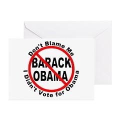 Anti Obama Don't Blame Me Greeting Cards (Pk of 20