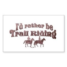 I'd rather be Trail Riding - Rectangle Decal