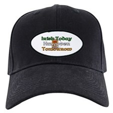 Irish Today Hungover Tomorrow Baseball Hat