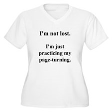 """""""I'm not lost, I'm practicing T-Shirt"""